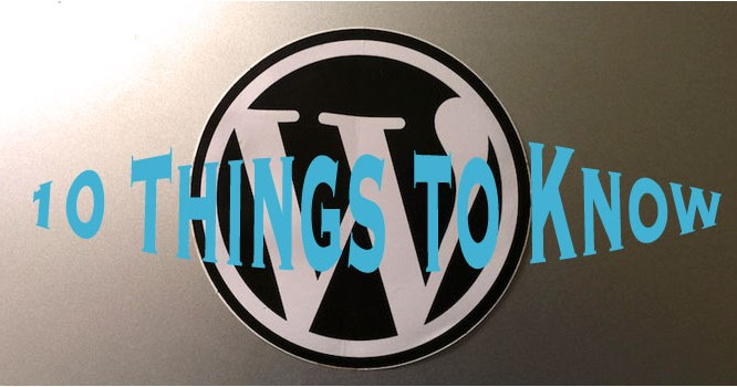 Wordpress-10 things to know about wordpress, http://blogsitestudio.com/10-things-to-know-about-wordpress